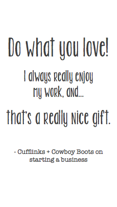 Do what you love with Cufflinks and Cowboy Boots