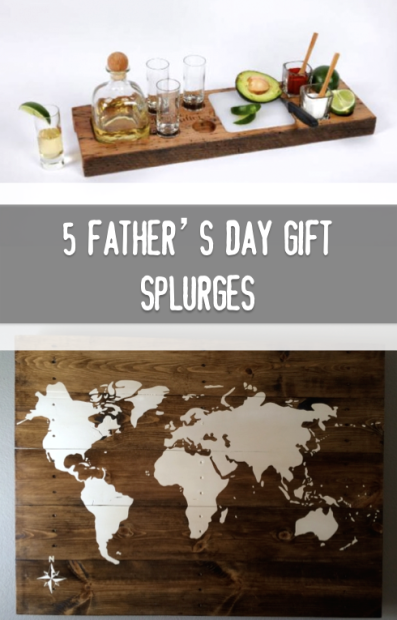 Father's Day Gift Splurges