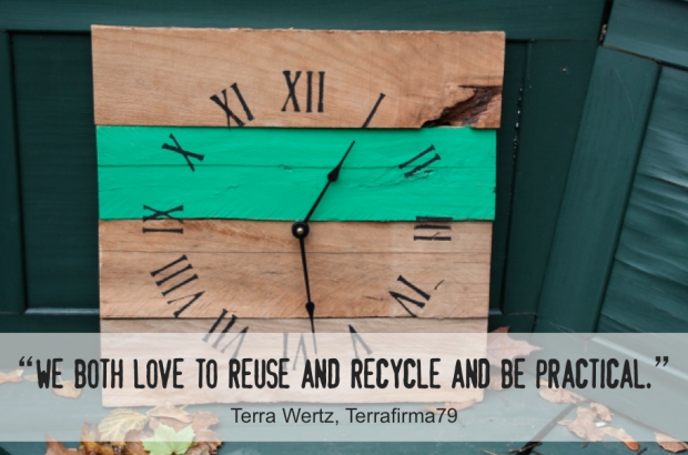 Terrafirma79 - We both love to reuse and recycle...
