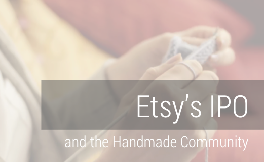 Etsys IPO and the Handmade Community