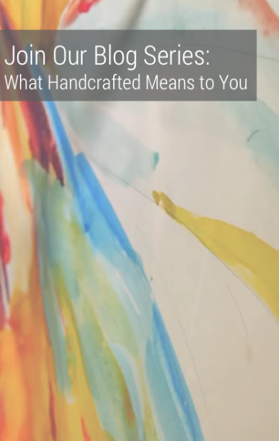 What Does Handcrafted Mean to You