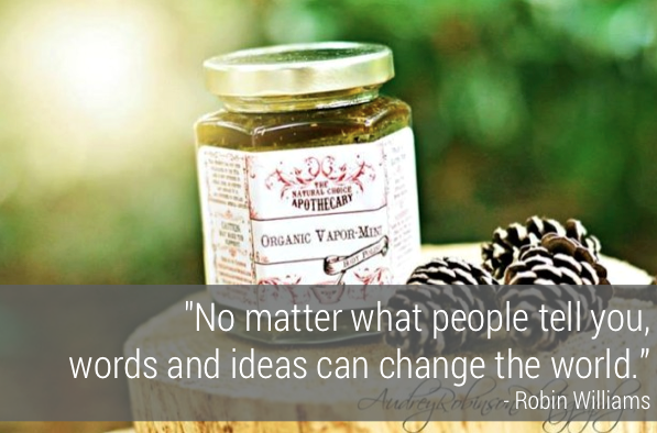 THe Natural Choice Apothecary Robin Williams Quote Inspiration aftcra