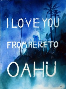 Unique Christmas 2015 Gifts - All Handmade and USA Made - I Love You From Here to Oahu Painting