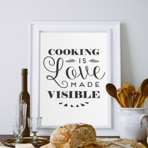 8x10 Kitchen Art Print Cooking is Love Made Visible Digital