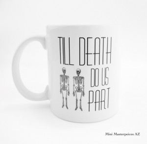 Valentines Gifts for Him - Handmade Gifts American Made Gift Ideas - Husband Gift - Boyfriend Gift - Till Death Do Us Part Skeleton Couple Coffee Mug