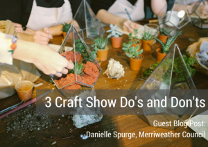 Danielle Spurge Post - Maker Tips - 3 Craft Show Dos and Donts 1