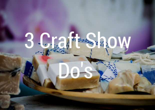 Danielle Spurge Post - Maker Tips -  3 Craft Show Dos and Donts 2