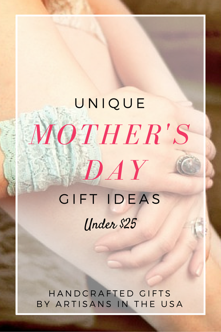 Unique Mother S Day Gifts Under 25 Aftcra Blog