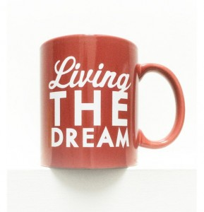 Unique Mother's Day Gifts Under 25 - Living the Dream Mug