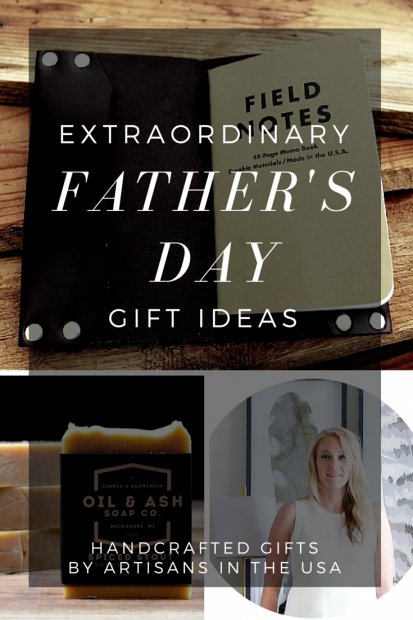 Extraordinary Father's Day Gifts for the Extraordinary Dad - Unique and Artisanal Father's Day Gift Ideas - All Handcrafted Gifts by Artisans in the USA