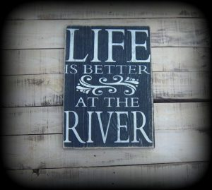 Fathers Day - Life is Better At the River - Rustic River Sign, Cottage Decor, Camping Sign, River Decor