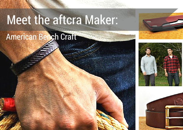 American Bench Craft - Meet the Maker - American Bench Craft - Custom Designed and Handcrafted Leather Goods