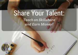 Skillshare Share your Talent- Teach on Skillshare and Earn Money!