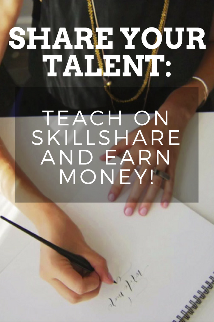Skillshare - Share your talent - teach on skillshare and earn money - handmade - talent - maker - business advice - aftcra - earn money