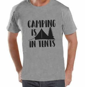 Camping Shirt - Camping Is In Tents Shirt-Christmas-2015-Gifts-for-Him-Handmade-USA-Made-Gift-Ideas-For-Him