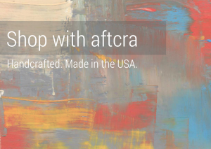 Shop Made in the USA with aftcra - Handcrafted goods made in America
