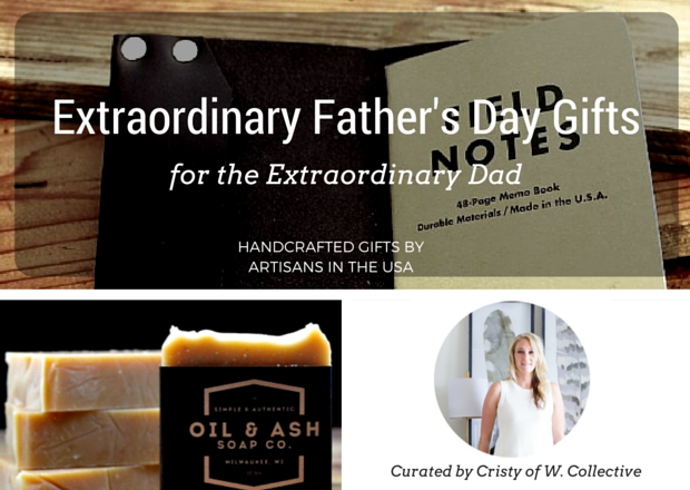 Extraordinary Father's Day Gifts for the Extraordinary Dad - Handmade gift ideas for him - aftcra - gifts - handcrafted gifts - American made gifts - Made in USA gifts for Fathers Day